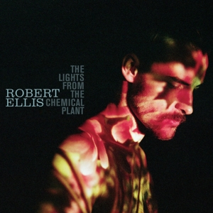 ELLIS, ROBERT - LIGHTS FROM THE CHEMICAL PLANT