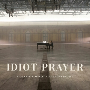 CAVE, NICK - IDIOT PRAYER: NICK CAVE ALONE AT ALEXANDRA PALACE