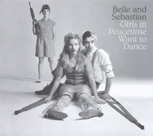 BELLE & SEBASTIAN - GIRLS ON PEACETIME WANT TO DANCE