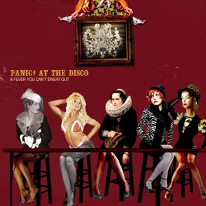 PANIC! AT THE DISCO - FEVER YOU CAN'T SWEAT OUT -REISSUE-
