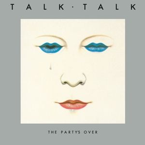 TALK TALK - PARTY'S OVER -REISSUE-