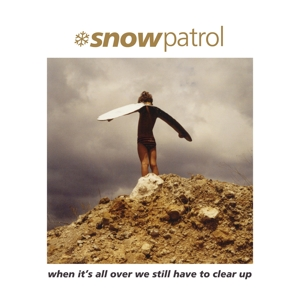 SNOW PATROL - WHEN ITS ALL OVER WE STILL HAVE TO