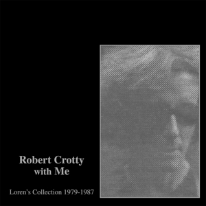 CONNORS, LOREN & ROBERT CROTTY - ROBERT CROTTY WITH ME  LOREN S COLL