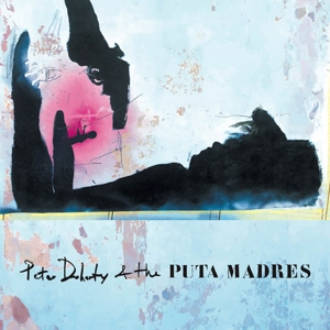 DOHERTY, PETE & THE PUTA MADRES - PETER DOHERTY & THE PUTA MADRES