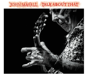 MAYALL, JOHN - TALK ABOUT THAT