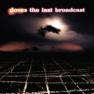 DOVES - THE LAST BROADCAST (LTD. ORANGE ED.