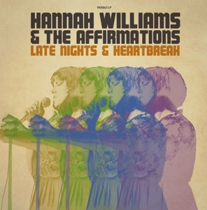 WILLIAMS, HANNAH -& THE AFFIRMATION - LATE NIGHTS & HEARTBREAK