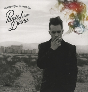 PANIC AT THE DISCO - TOO WEIRD TO LIVE TOO RARE TO DIE