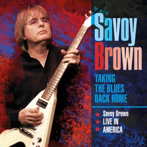 SAVOY BROWN - TAKING THE BLUES BACK HOME - LIVE IN AMERICA
