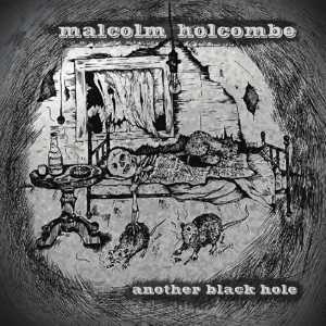 HOLCOMBE, MALCOLM - ANOTHER BLACK HOLE