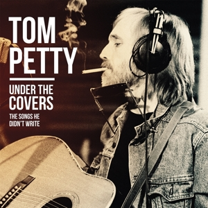 PETTY, TOM - UNDER THE COVERS