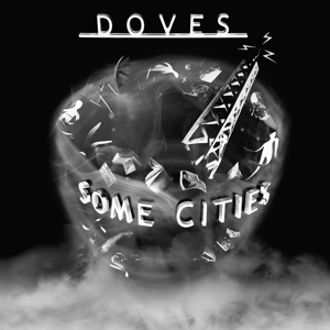 DOVES - SOME CITIES (LTD. WHITE ED.)