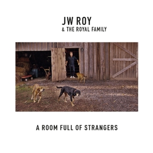 ROY, J.W. & THE ROYAL FAMILY - ROOM FULL OF STRANGERS