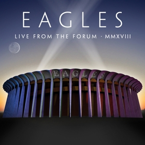 EAGLES - LIVE FROM THE FORUM MMXVIII / 180GR. -HQ-
