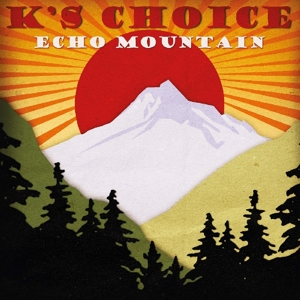 K'S CHOICE - ECHO MOUNTAIN -COLOURED-
