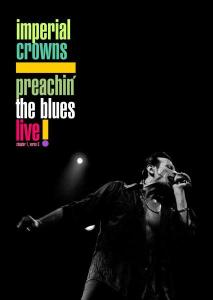 IMPERIAL CROWNS - PREACHIN' THE BLUES: LIVE