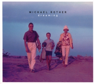 ROTHER, MICHAEL - DREAMING