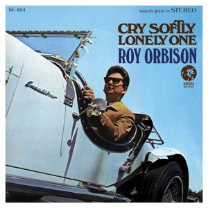 ORBISON, ROY - CRY SOFTLY LONELY ONE