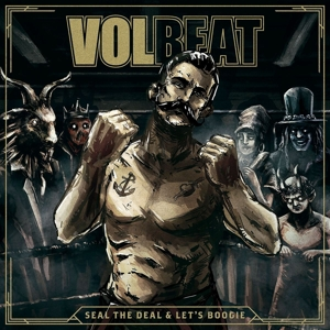 VOLBEAT - SEAL THE DEAL & LET S BOOGIE  LTD.D