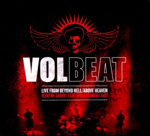 VOLBEAT - LIVE FROM BEYOND HELL / ABOVE HEAVE
