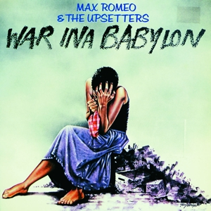 ROMEO, MAX & THE UPSETTERS - WAR INA BABYLON (180GR&DOWNLOAD)