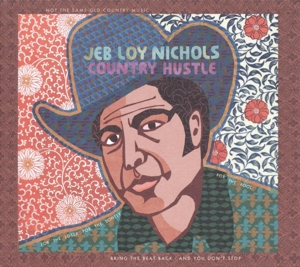 NICHOLS, JEB LOY - COUNTRY HUSTLE