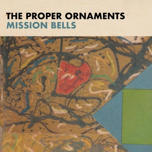 PROPER ORNAMENTS, THE - MISSION BELLS