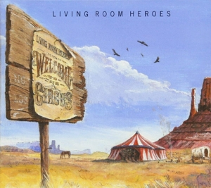 LIVING ROOM HEROES - WELCOME TO THE CIRCUS