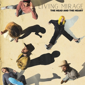 HEAD AND THE HEART - LIVING MIRAGE