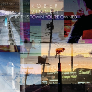 VINCENT, ROBERT - IN THIS TOWN YOU'RE OWNED