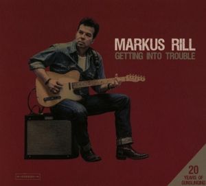 RILL, MARKUS - GETTING INTO TROUBLE