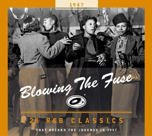 VARIOUS - BLOWING THE FUSE -1947-