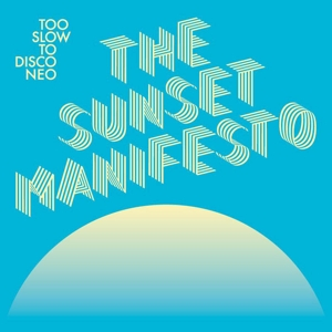 VARIOUS - TOO SLOW TO DISCO NEO - THE SUNSET
