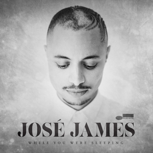 JAMES, JOSE - WHILE YOU WERE SLEEPING
