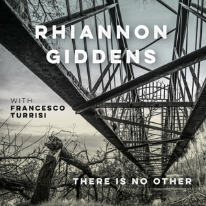 GIDDENS, RHIANNON - THERE IS NO OTHER