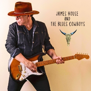 HOUSE, JAMES - JAMES HOUSE AND THE BLUES COWBOYS
