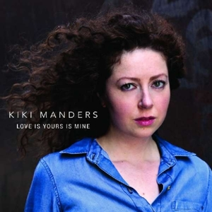 MANDERS, KIKI - LOVE IS YOURS IS MINE