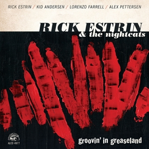 ESTRIN, RICK & THE NIGHTC - GROOVIN' IN GREASELAND