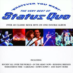 STATUS QUO - WHATEVER YOU WANT - THE VERY BEST O