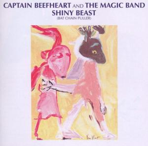 CAPTAIN BEEFHEART - SHINY BEAST  BAT CHAIN PULLER)