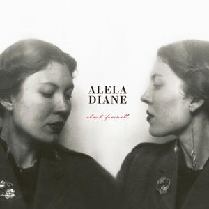 DIANE, ALELA - ABOUT FAREWELL
