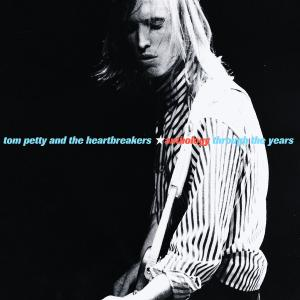 PETTY, TOM & HEARTBREAKERS - ANTHOLOGY/THROUGH THE YEAR