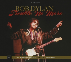 DYLAN, BOB - BOOTLEG SERIES 13: TROUBLE NO MORE (1979-1981)