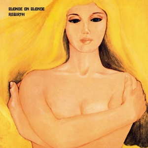 BLONDE ON BLONDE - REBIRTH -EXPANDED/REMAST-