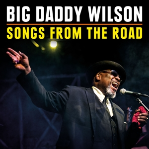 BIG DADDY WILSON - SONGS FROM THE ROAD -CD+DVD-