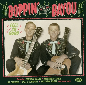 VARIOUS - BOPPIN' BY THE BAYOU BAYOU-FEEL SO GOOD
