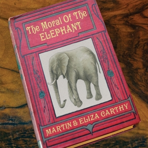 CARTHY, MARTIN & ELIZA - THE MORAL OF THE ELEPHANT