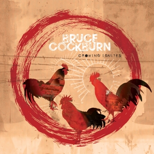 COCKBURN, BRUCE - CROWING IGNITES