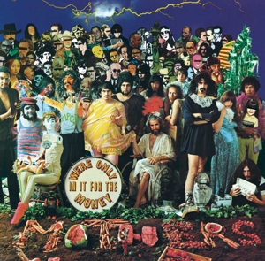 ZAPPA, FRANK - WE RE ONLY IN IT FOR THE MONEY
