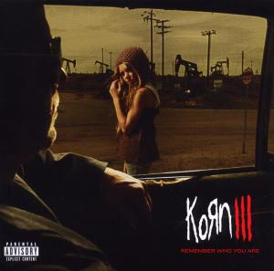 KORN - III: REMEMBER WHO YOU ARE